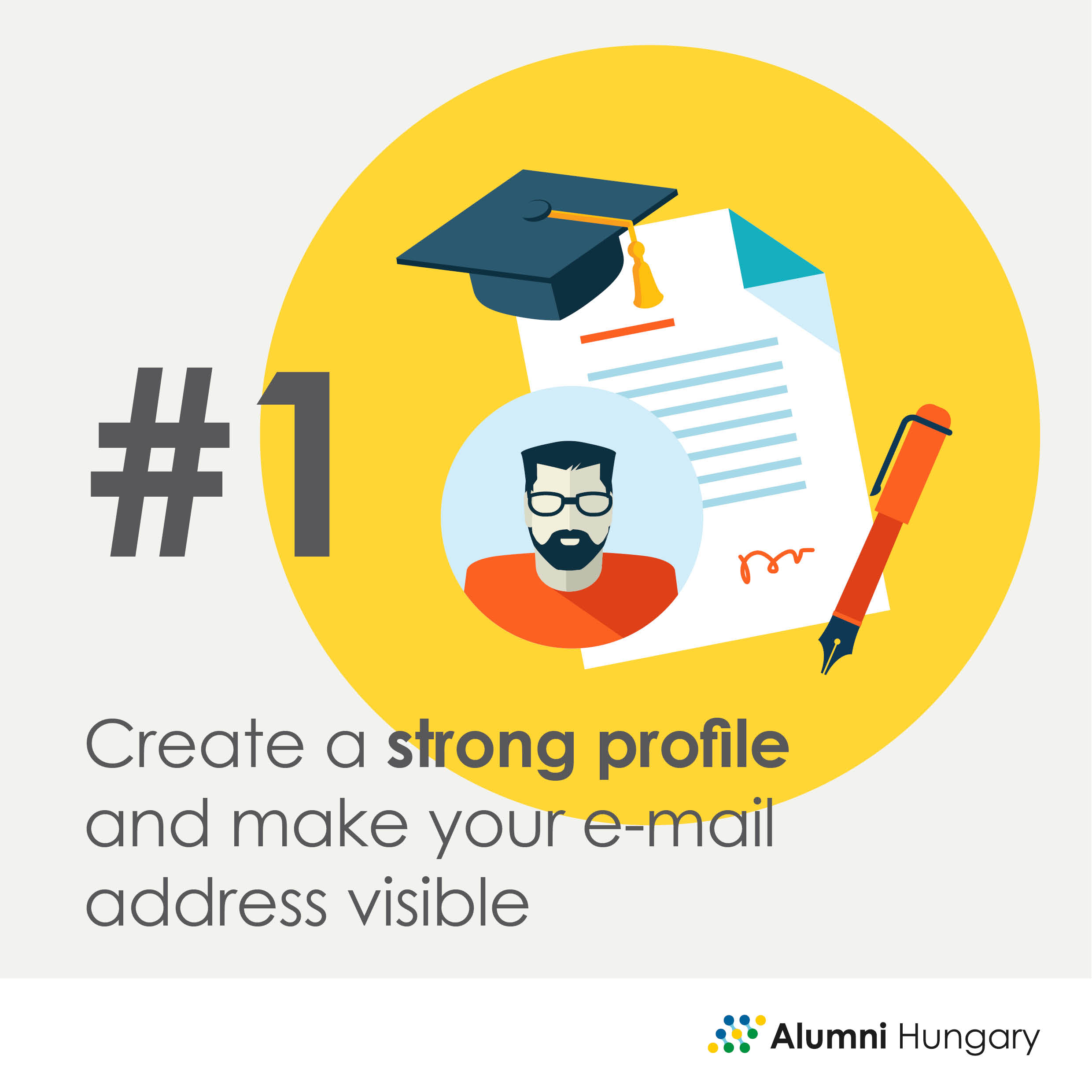 Create a strong profile and make your e-mail address visible